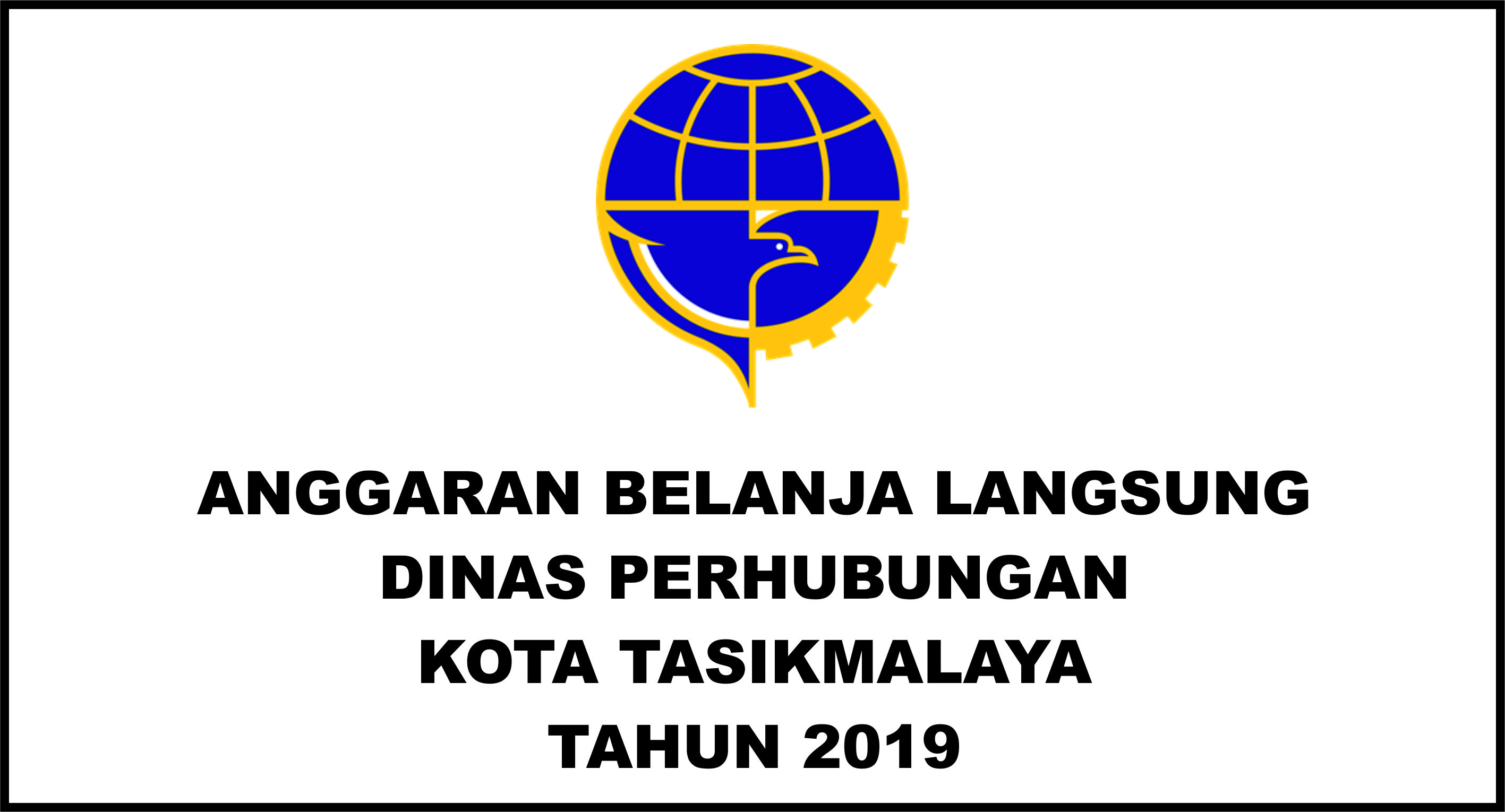 Anggaran Belanja Langsung Dinas Perhubungan Kota Tasikmalaya Tahun 2019