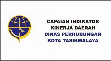 Capaian Indikator Kinerja Daerah Dinas Perhubungan Kota Tasikmalaya Tahun 2019