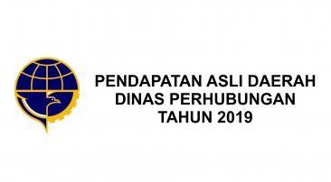 Pendapatan Asli Daerah Dinas Perhubungan Kota Tasikmalaya Tahun 2019